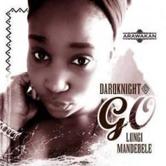 DarQknight - Go Ft. Lungi Mandebele